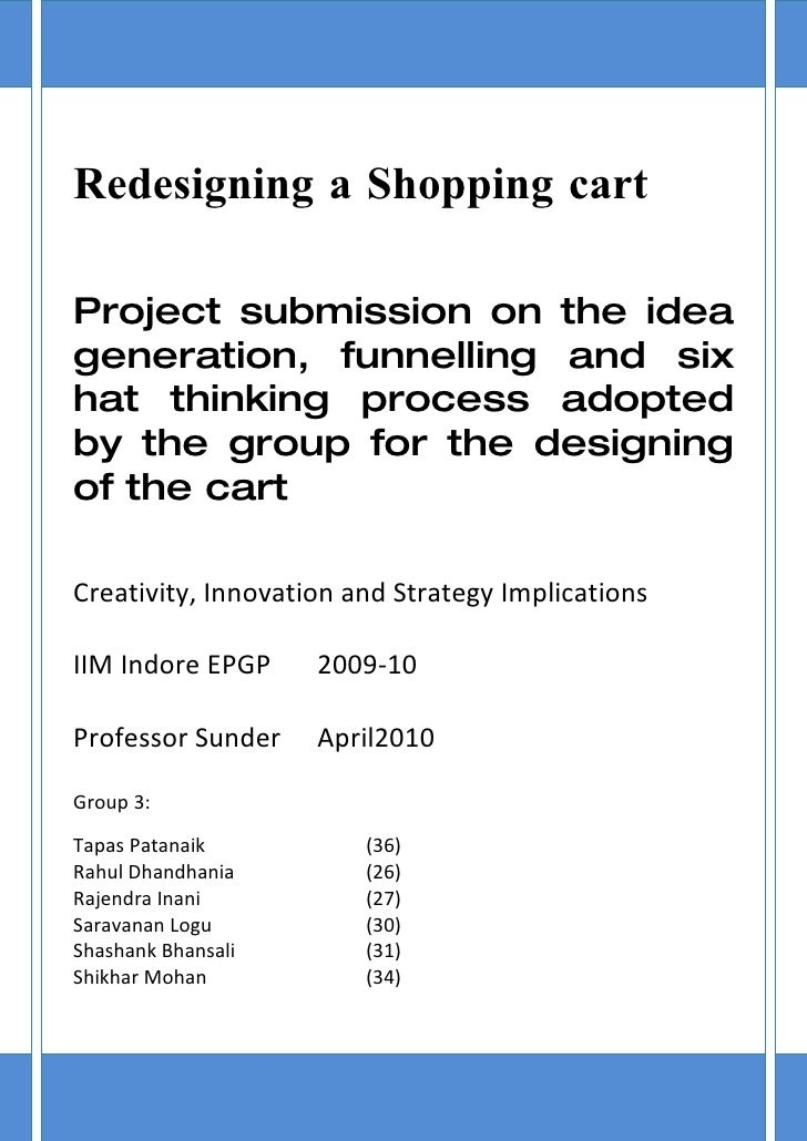 Redesigning a Shopping cart  Project submission on the idea generation, funnelling and six hat thinking process adopted by...
