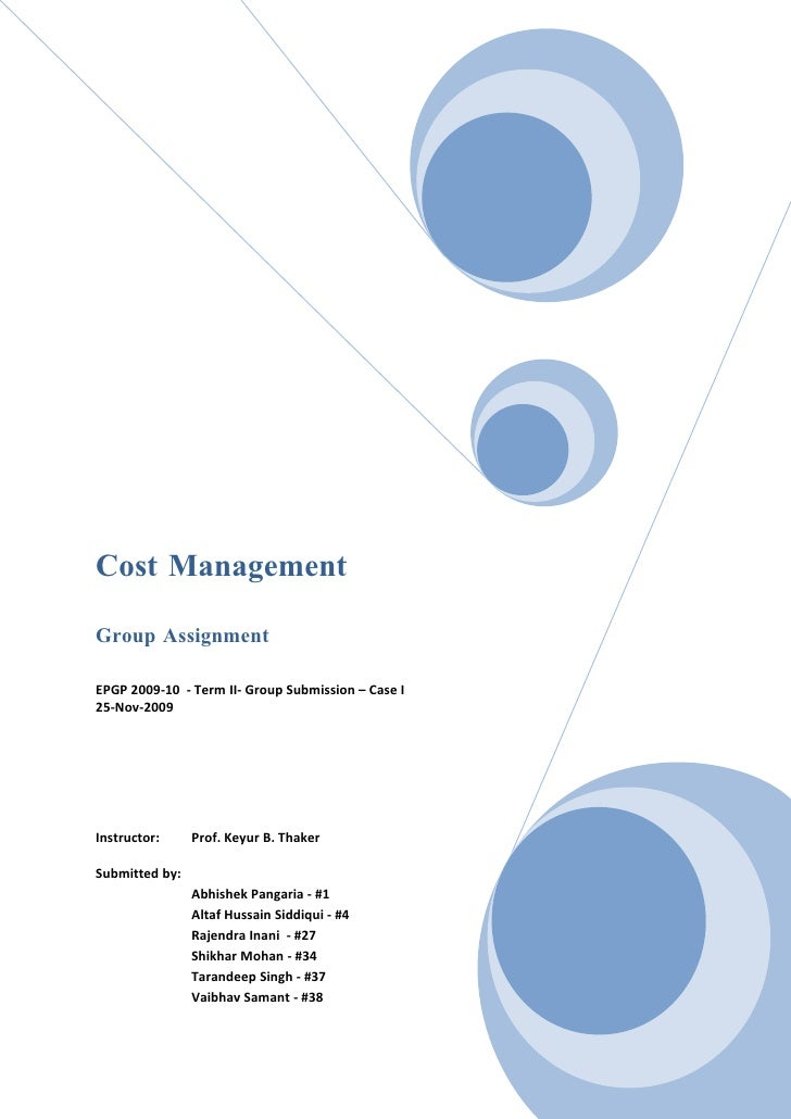 Cost Management  Group Assignment  EPGP 2009-10 - Term II- Group Submission – Case I 25-Nov-2009     Instructor:     Prof....