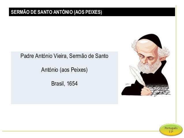 SERMÃO DE SANTO ANTÓNIO (AOS PEIXES)  Padre António Vieira, Sermão de Santo António (aos Peixes) Brasil, 1654  Português 1...