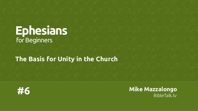 #6 Ephesians The Basis for Unity in the Church forBeginners Mike Mazzalongo BibleTalk.tv