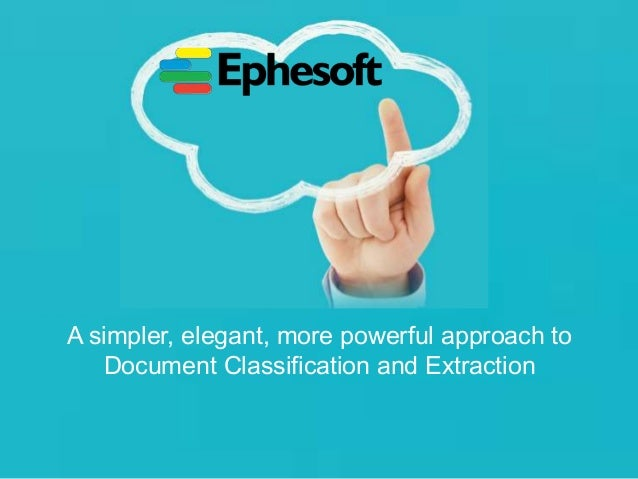 A simpler, elegant, more powerful approach to Document Classification and Extraction