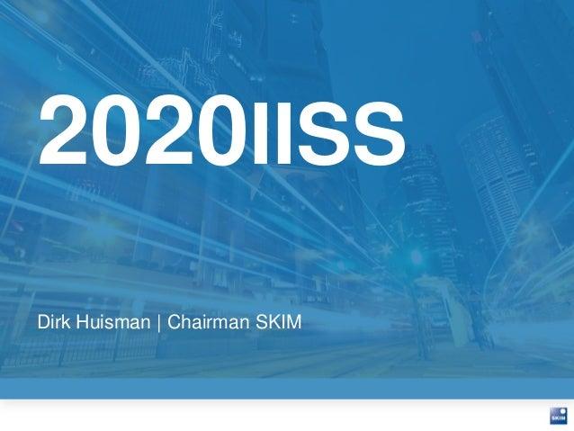 2020IISS  Dirk Huisman | Chairman SKIM
