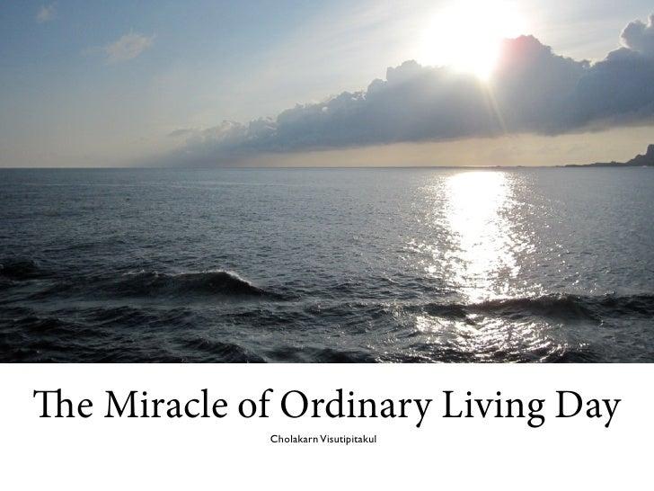e Miracle of Ordinary Living Day              Cholakarn Visutipitakul