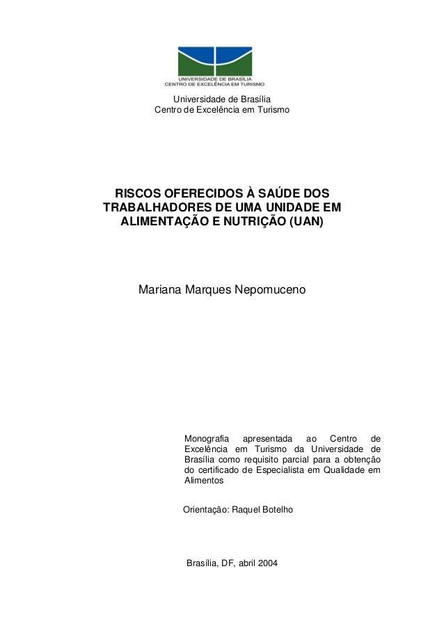 Universidade de Brasília Centro de Excelência em Turismo RISCOS OFERECIDOS À SAÚDE DOS TRABALHADORES DE UMA UNIDADE EM ALI...