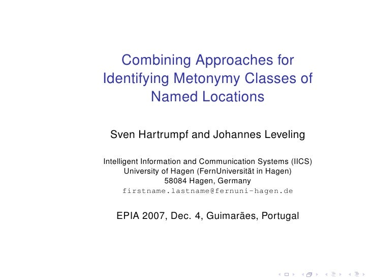 Combining Approaches for Identifying Metonymy Classes of         Named Locations   Sven Hartrumpf and Johannes Leveling  I...