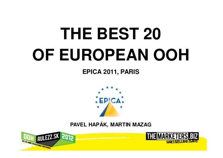 THE BEST 20OF EUROPEAN OOH      EPICA 2011, PARIS   PAVEL HAPÁK, MARTIN MAZAG