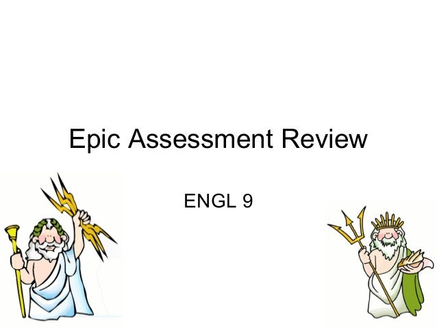 Epic Assessment ReviewENGL 9