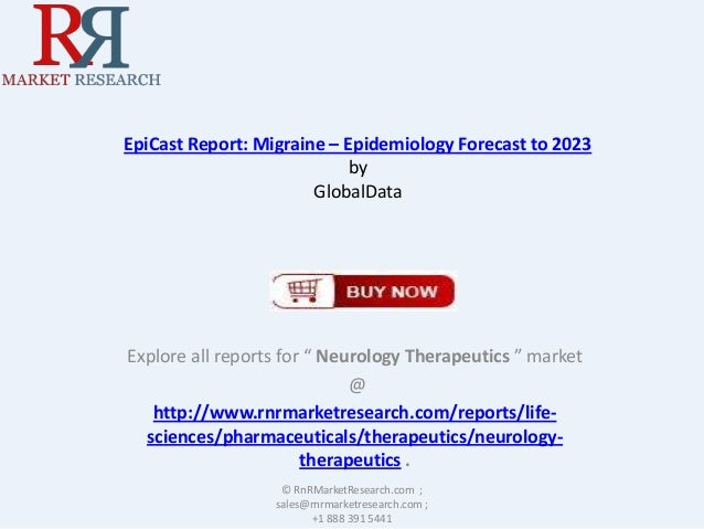 """EpiCast Report: Migraine – Epidemiology Forecast to 2023 by GlobalData  Explore all reports for """" Neurology Therapeutics """"..."""