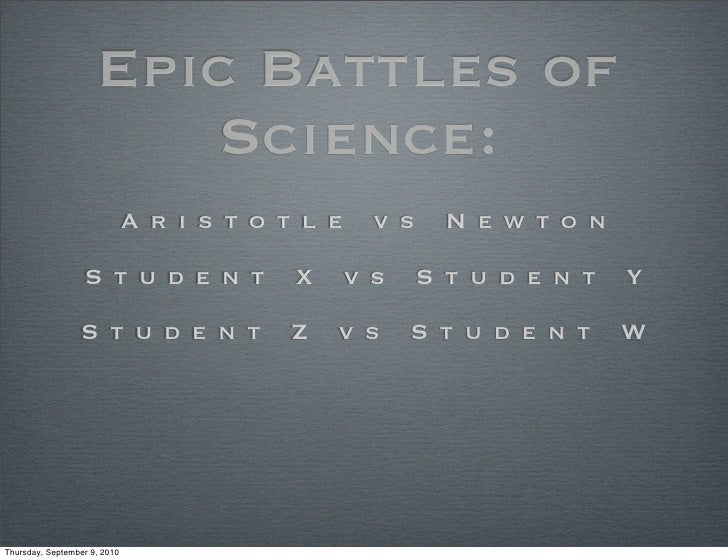Epic battle of science