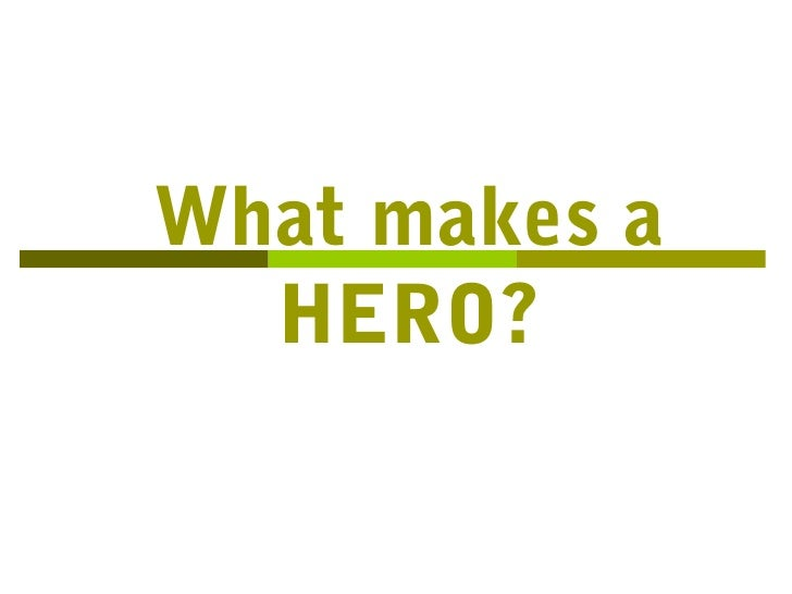 What makes a hero essay