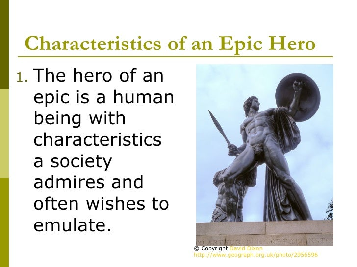 What are the characteristics of an epic? and/or the characteristics of an epic hero?