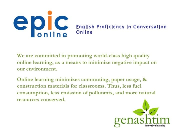 We are committed in promoting world-class high quality online learning, as a means to minimize negative impact on our envi...