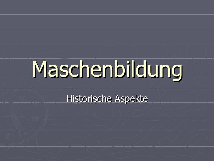 Maschenbildung Historische Aspekte