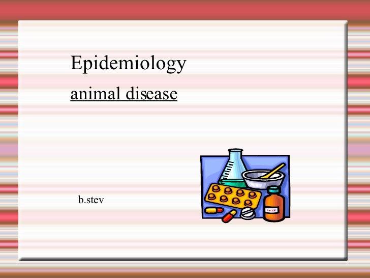 b.stev Epidemiology animal disease