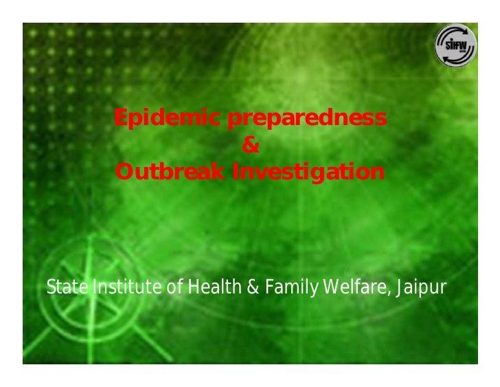 Epidemic preparedness                   &         Outbreak Investigation     State Institute of Health & Family Welfare, J...