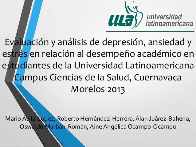 Evaluación y análisis de depresión, ansiedad yestrés en relación al desempeño académico enestudiantes de la Universidad La...
