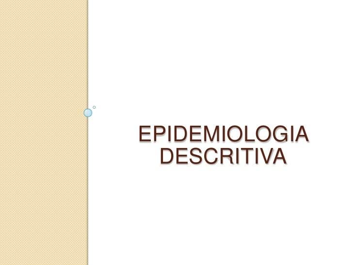 Epidemiologia descritiva<br />