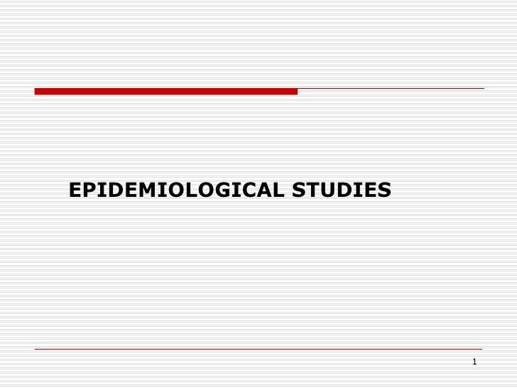 EPIDEMIOLOGICAL STUDIES                          1