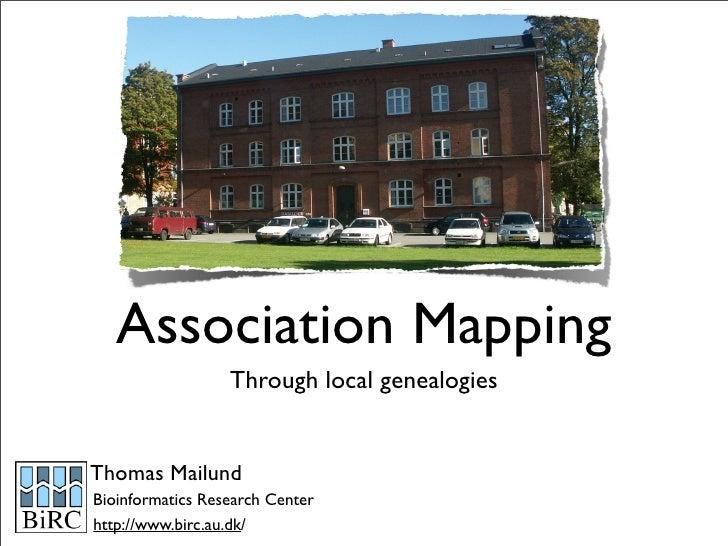 Association Mapping                   Through local genealogies   Thomas Mailund Bioinformatics Research Center http://www...