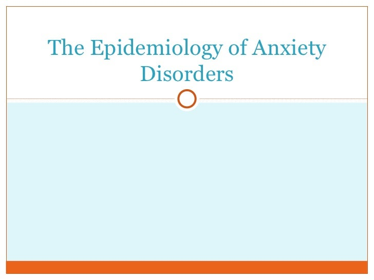 Epidemiology anxiety disorders