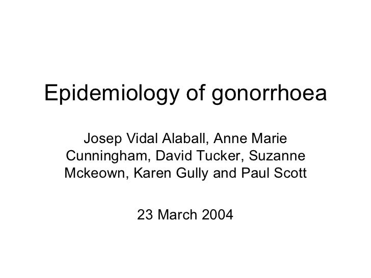 Epidemiology of gonorrhoea