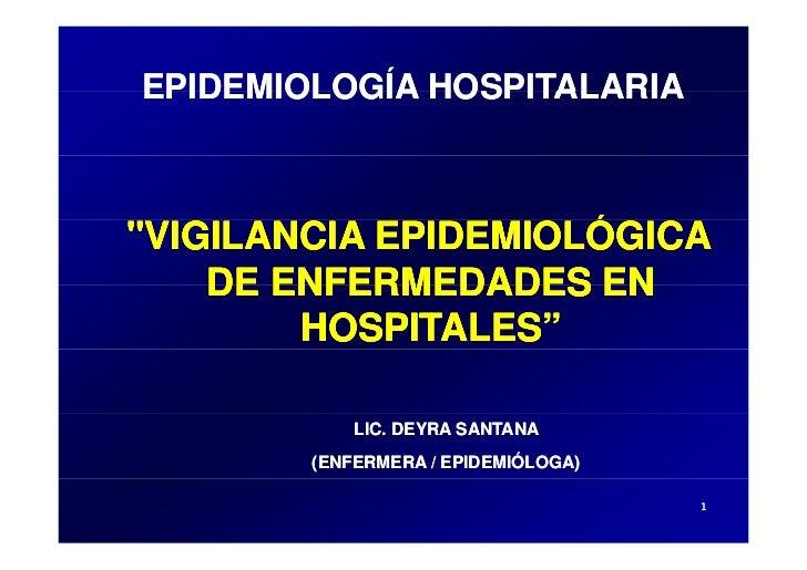 "EPIDEMIOLOGÍA HOSPITALARIA""VIGILANCIA EPIDEMIOLÓGICA                     Ó    DE ENFERMEDADES EN        HOSPITALES""       ..."