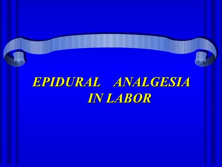 EPIDURAL  ANALGESIA  IN LABOR