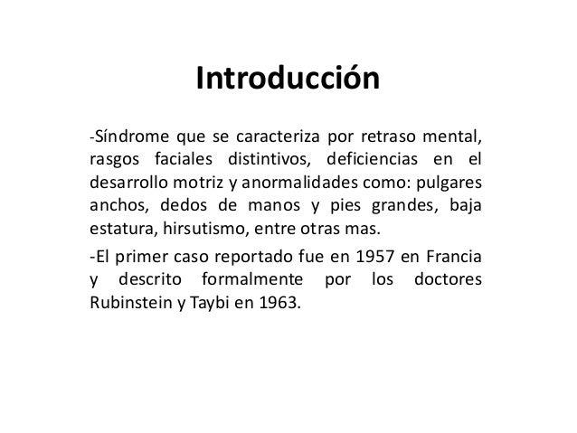 Introducción -Síndrome que se caracteriza por retraso mental,  rasgos faciales distintivos, deficiencias en el desarrollo ...
