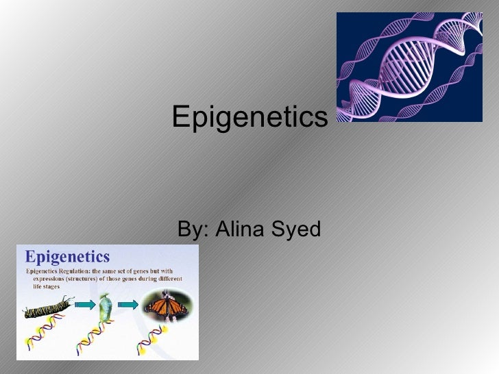 EpigeneticsBy: Alina Syed