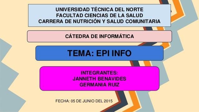 UNIVERSIDAD TÉCNICA DEL NORTE FACULTAD CIENCIAS DE LA SALUD CARRERA DE NUTRICIÓN Y SALUD COMUNITARIA FECHA: 05 DE JUNIO DE...