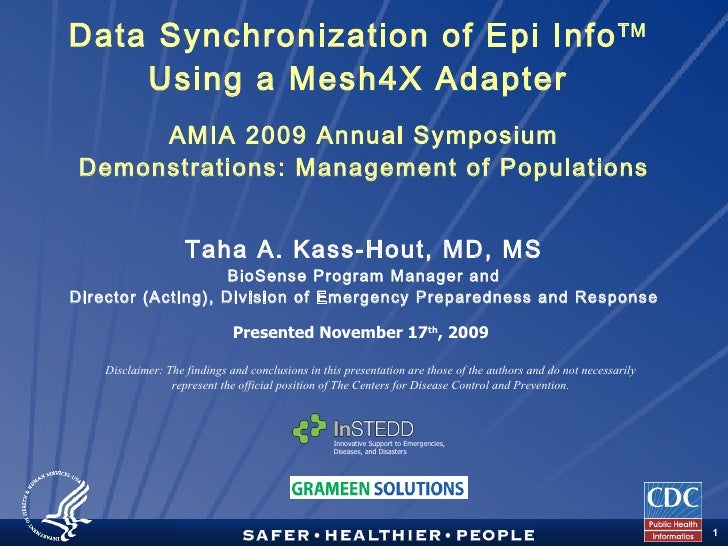 Data Synchronization of Epi Info TM   Using a Mesh4X Adapter  AMIA 2009 Annual Symposium Demonstrations: Management of Pop...