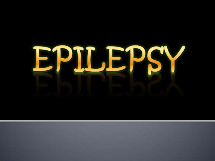 EPILEPSY<br />
