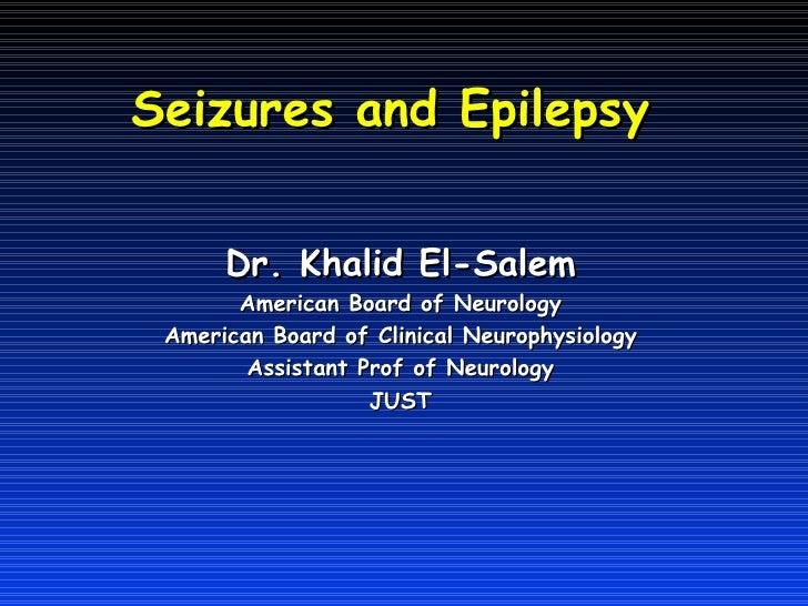 Seizures and Epilepsy      Dr. Khalid El-Salem       American Board of Neurology American Board of Clinical Neurophysiolog...