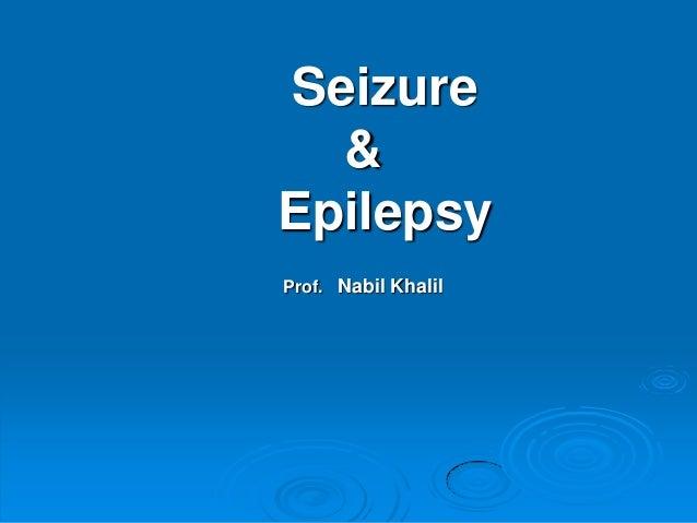 Seizure & Epilepsy Prof. Nabil Khalil
