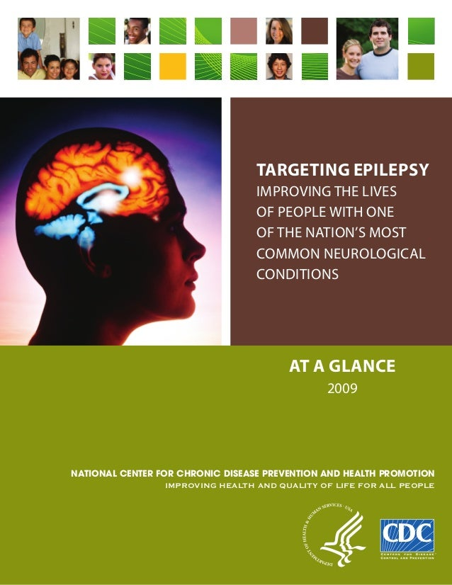 Targeting Epilepsy Improving the Lives of People with One of the Nation's Most Common Neurological Conditions AT A GLANCE ...