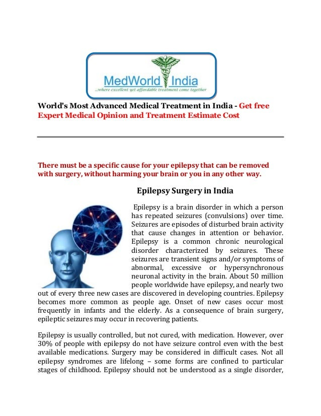 There must be a specific cause for your epilepsy that can be removed with surgery, without harming your brain or you in any other way.