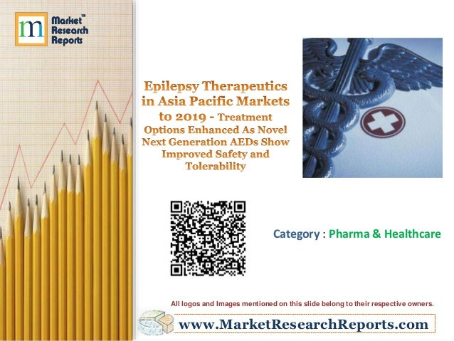 Epilepsy Therapeutics in Asia Pacific Markets to 2019 - Treatment Options Enhanced As Novel Next Generation AEDs Show Improved Safety and Tolerability