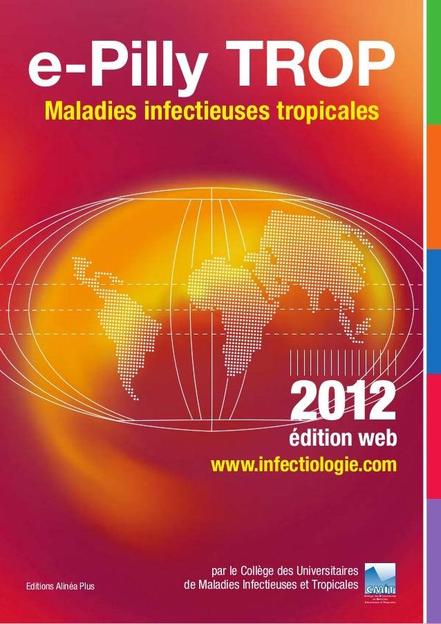 e-Pilly TROP Maladies infectieuses tropicales par le Collège des Universitaires de Maladies Infectieuses et Tropicales 201...