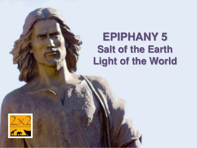 EPIPHANY 5 Salt of the Earth Light of the World