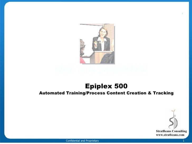 Epiplex 500 Automated Training/Process Content Creation & Tracking StratBeans Consulting www.stratbeans.com