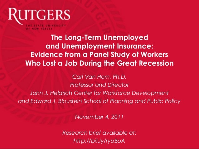 The Long-Term Unemployedand Unemployment Insurance:Evidence from a Panel Study of WorkersWho Lost a Job During the Great R...