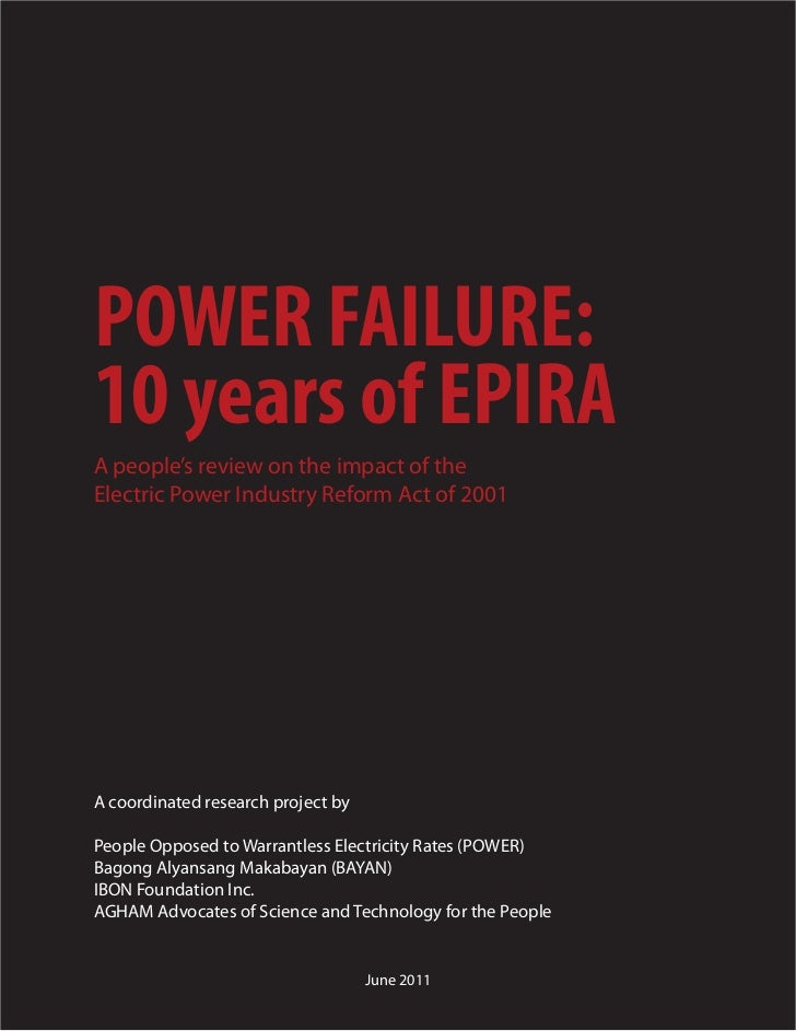 POWER FAILURE:10 years of EPIRAA people's review on the impact of theElectric Power Industry Reform Act of 2001A coordinat...