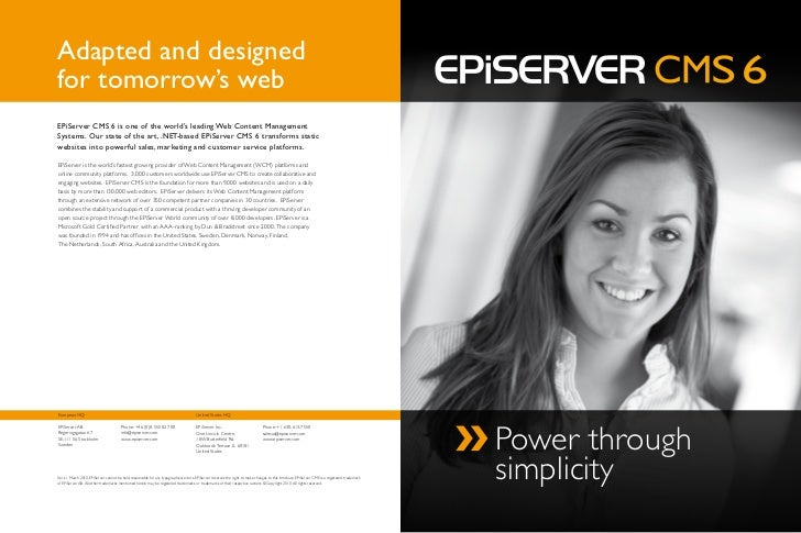 Adapted and designedfor tomorrow's webEPiServer CMS 6 is one of the world's leading Web Content ManagementSystems. Our sta...