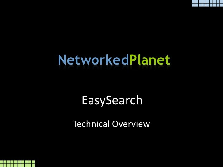 EasySearch<br />Technical Overview<br />