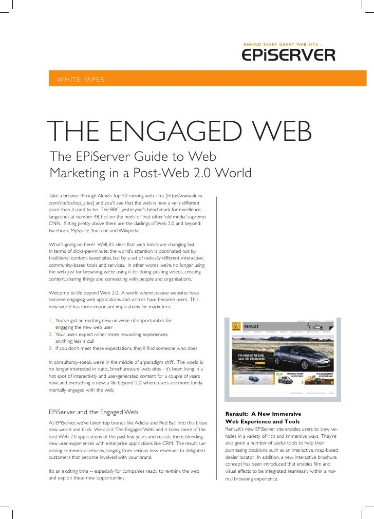 WHITE PAPER     THE ENgAgEd WEB The EPiServer guide to Web Marketing in a Post-Web 2.0 World Take a browse through Alexa's...
