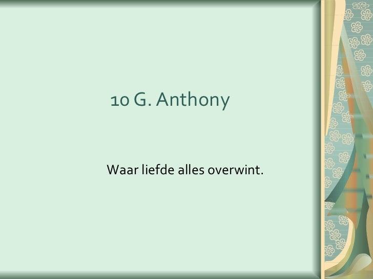 10 G. Anthony Waar liefde alles overwint.