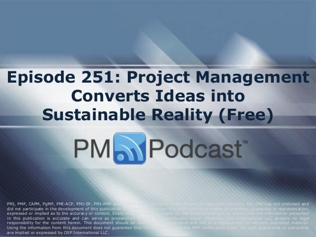 Episode 251: Project Management Converts Ideas into Sustainable Reality (Free)