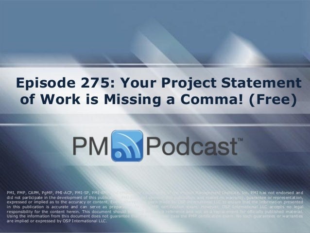 Episode 275: Your Project Statement of Work is Missing a Comma! (Free)  PMI, PMP, CAPM, PgMP, PMI-ACP, PMI-SP, PMI-RMP and...