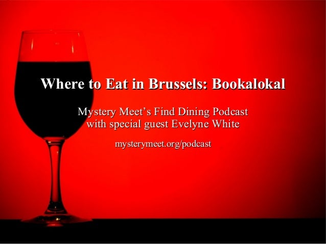 Where to Eat in Brussels: Bookalokal     Mystery Meet's Find Dining Podcast      with special guest Evelyne White         ...