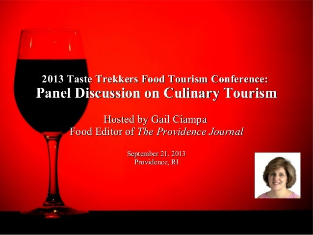 2013 Taste Trekkers Food Tourism Conference:  Panel Discussion on Culinary Tourism Hosted by Gail Ciampa Food Editor of Th...